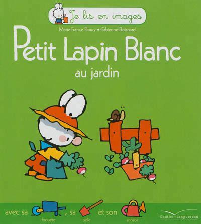 Petit lapin blanc au jardin book ottawa public library for Au petit jardin proven