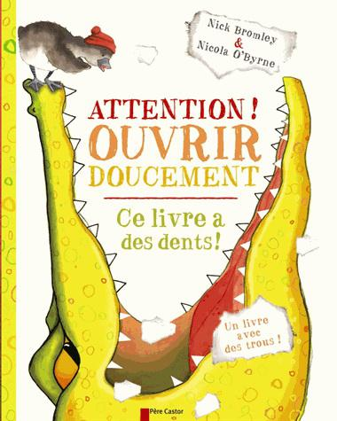 Attention! Ouvrir doucement