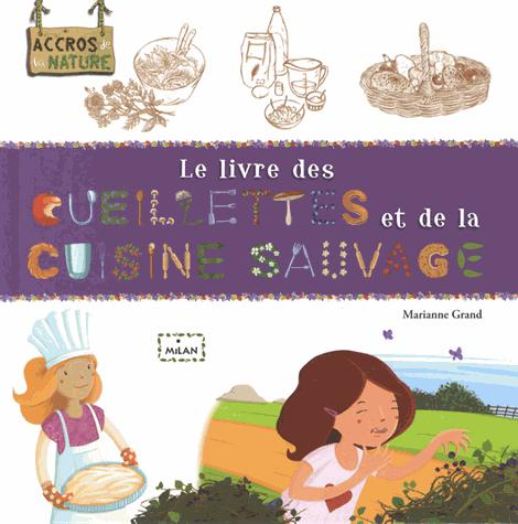 Image: Le livre des [cueillettes] et [cuisine sauvage]