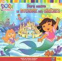 Image: Dora sauve le royaume des sirènes