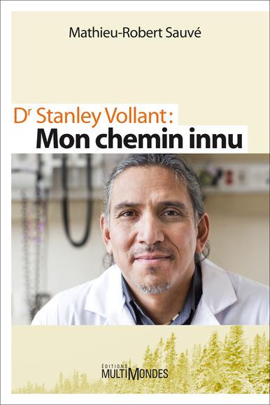 Image: Dr Stanley Vollant : Mon Chemin Innu