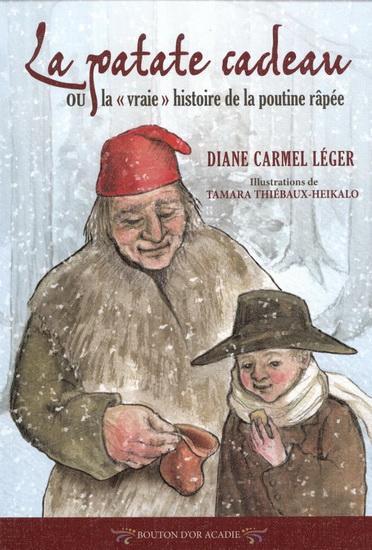 """La patate cadeau, ou, La """"vraie"""" histoire de la poutine râpée"""