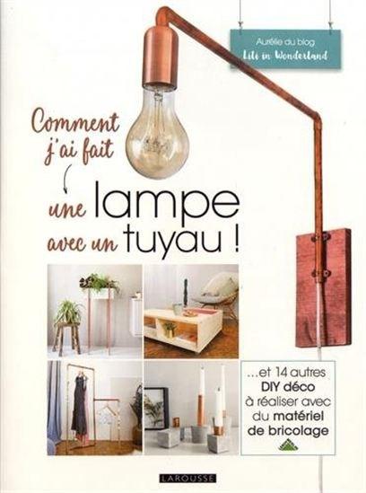 Image: Comment j'ai fait une lampe avec un tuyau!