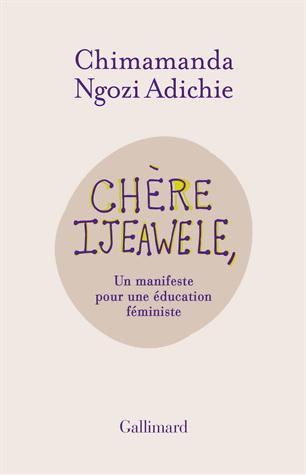 Image: Chère Ijeawele, ou, Un manifeste pour une éducation féministe