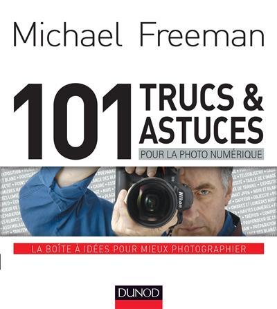 Image: 101 trucs et astuces pour la photo numérique
