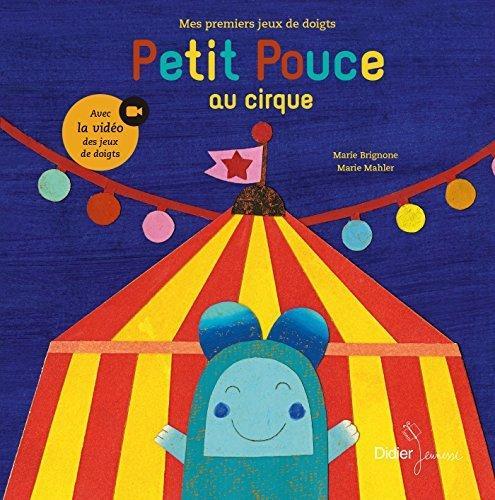 Petit Pouce Au Cirque:Mes Premiers Jeux De Doigts