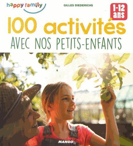 100 activités avec nos petits-enfants : 1-12 ans