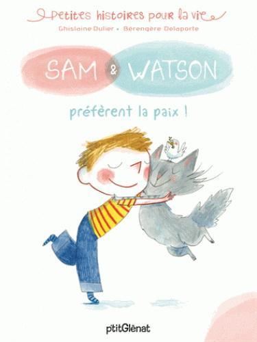 Sam & Watson préfèrent la paix!