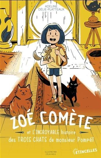 Zoé Comète et l'incroyable histoire des trois chats de monsieur Pompéï