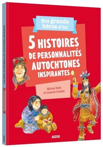 5 histoires de personnalités autochtones inspirantes