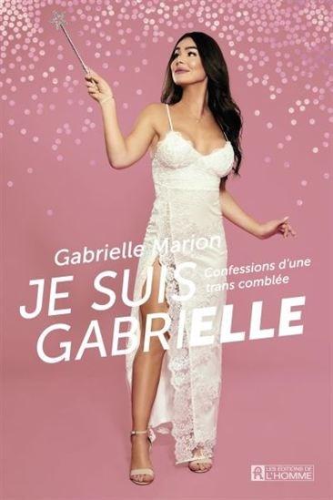 Image: Je Suis Gabrielle : Confessions D'une Trans Comblée