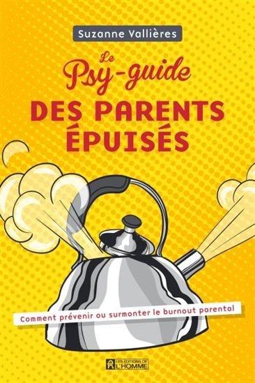Image: Psy-Guide Des Parents Épuisés : Comment Prévenir Ou Surmonter Le Burn-Out Parental (Le)