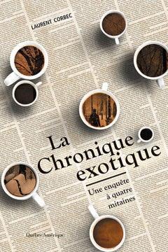 La chronique exotique : une enquête à quatre mitaines de Laurent Corbec