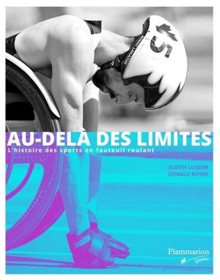 Image: Au-Delà Des Limites : L' Histoire Des Sports En Fauteuil Roulant