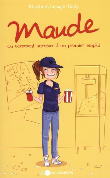 Maude, ou, Comment survivre à un premier emploi