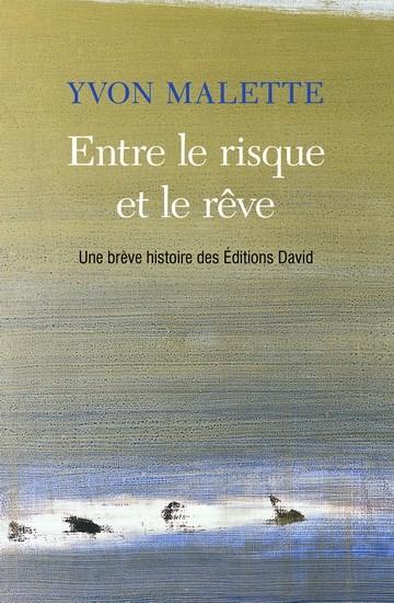 Image: Entre Le Risque Et Le Rêve : Une Brève Histoire Des Éditions David