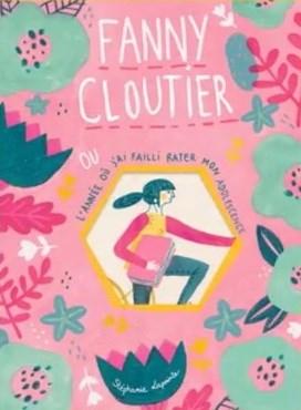 Image: Fanny Cloutier, ou, L'année où j'ai failli rater mon adolescence