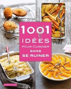 Image: 1001 idées pour cuisiner sans se ruiner