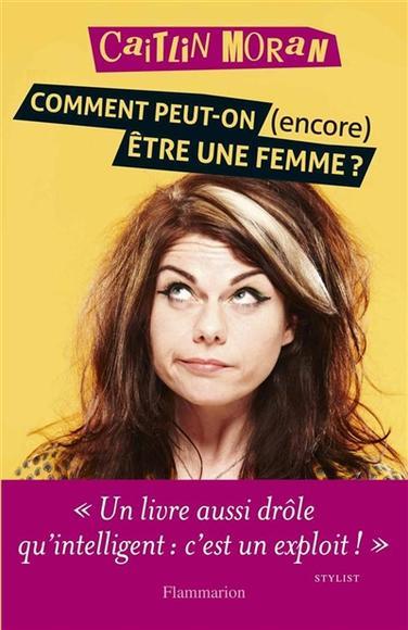 Image: Comment peut-on (encore) être une femme?