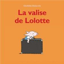 La valise de Lolotte