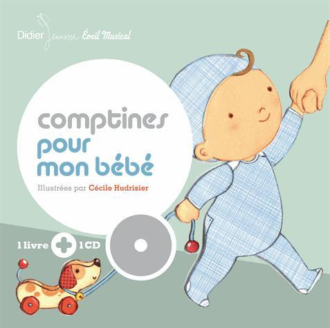 Comptines pour mon bébé / illustrées par Cécile Hudrisier ; [paroles et musique, Pierre Amiot]