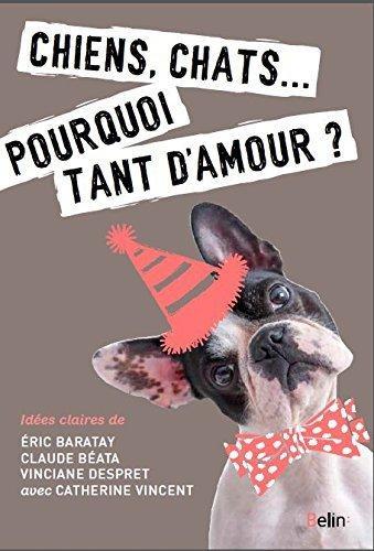 Image: Chiens,Chats...:Pourquoi Tant D'amour ?