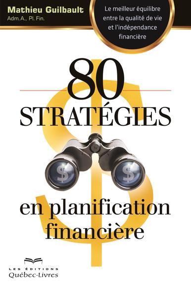 80 stratégies en planification financière