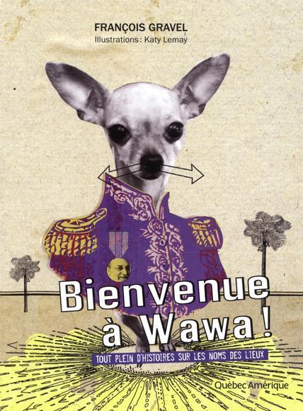 Bienvenue à Wawa!