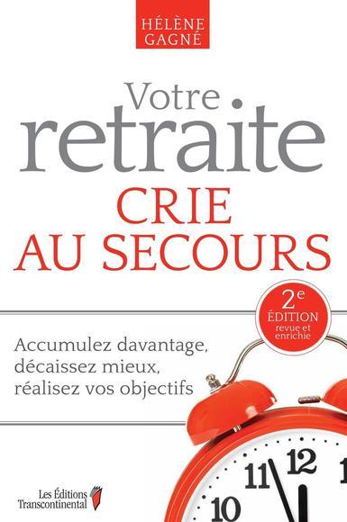 Image: Votre Retraite Crie Au Secours, 2E Édition Revue Et Enrichie