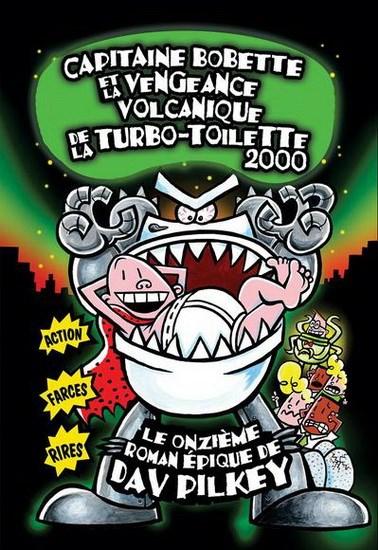 Image: Capitaine Bobette et la vengeance volcanique de la turbo-toilette 2000