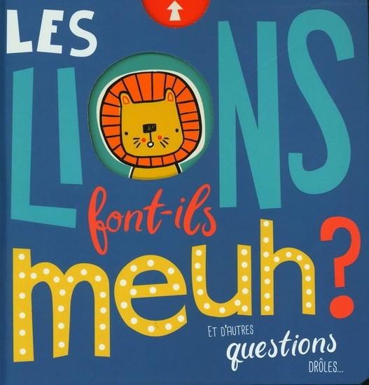 Lions Font-Ils Meuh ? Et D'autres Questions Drôles... (Les)