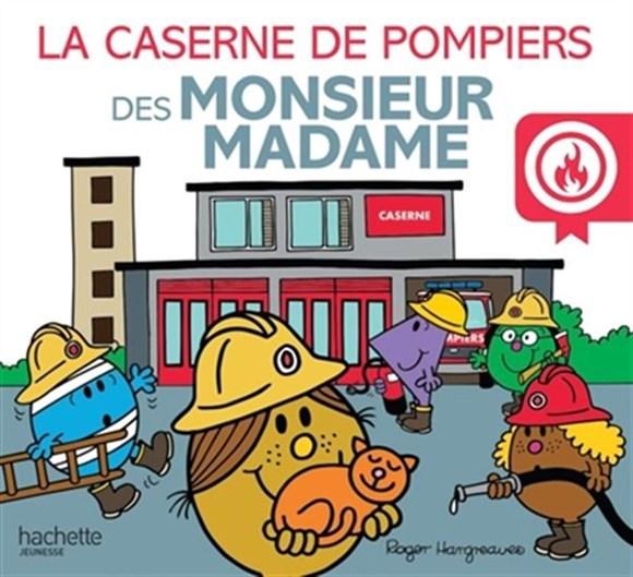 Caserne De Pompiers Des Monsieur Madame (La)