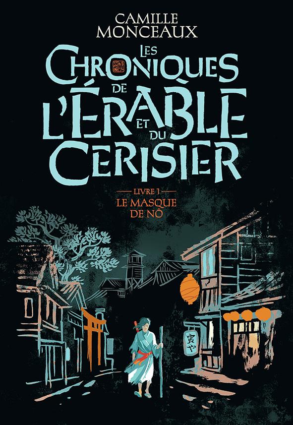 Chroniques De L'érable Et Du Cerisier(Les) T.01 Le Masque De Nô