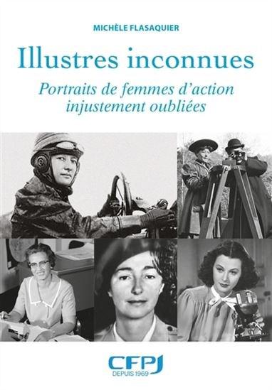 Illustres Inconnues : Portraits De Femmes D'action Injustement Oubliées