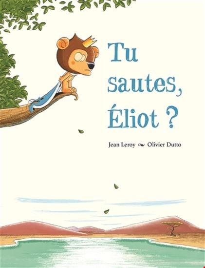 Tu sautes, Éliot?