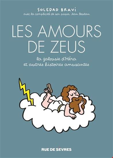 Amours De Zeus : La Jalousie D'héra Et Autres Histoires Amusantes (Les)