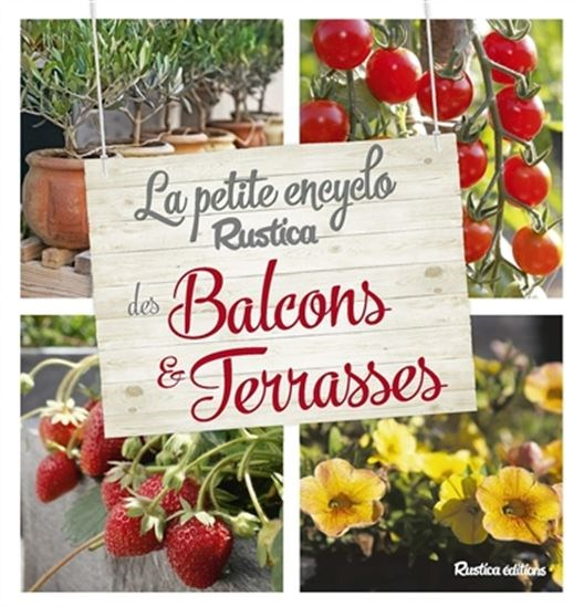 Petite Encyclo Rustica Des Plantes De Balcons Et Terrasses (La)