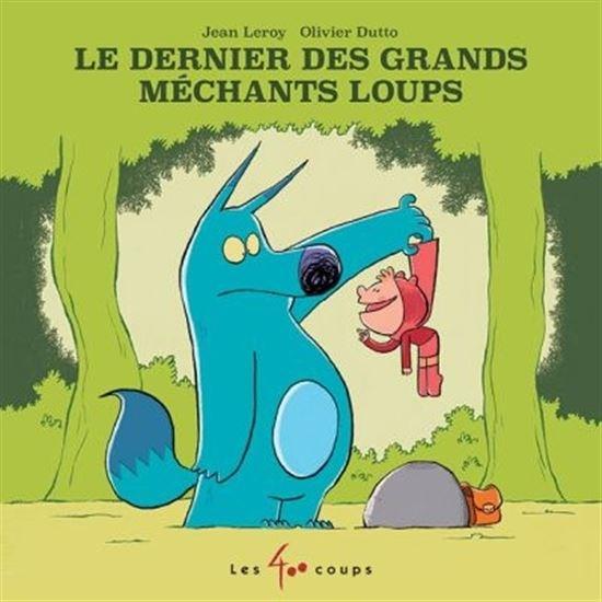 Dernier Des Grands Méchants Loups (Le)