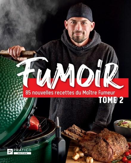 Fumoir, 85 Nouvelles Recettes Du Maitre Fumeur T02