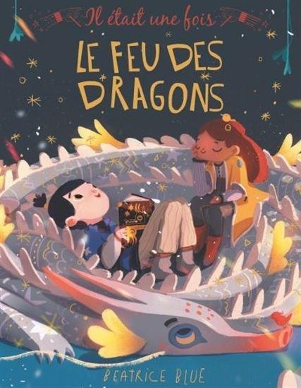 Il Était Une Fois Le Feu Des Dragons