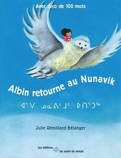 ᐊᓪᐯ ᓄᓇᕕᒻᒧᑦ ᐅᑎᕐᑐᕐᒃ - Albin retourne au Nunavik