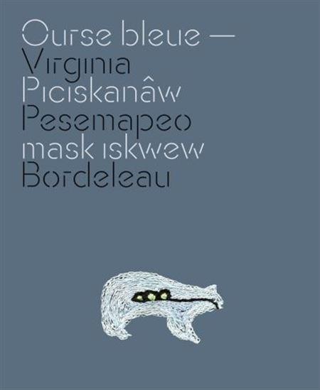Ourse bleue -- Piciskanâw mask iskwew