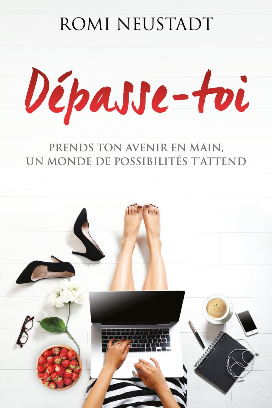 Dépasse-Toi : Prends Ton Avenir En Main, Un Monde De Possibilités T'attend