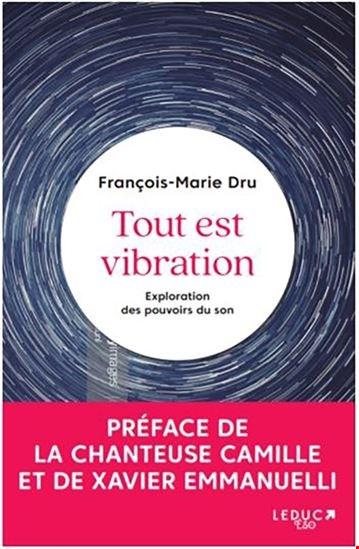 Tout Est Vibration : Exploration Des Pouvoirs Du Son